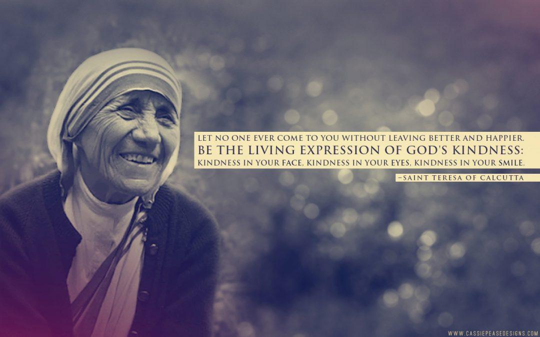 """Mother Teresa """"Expression of God's Kindness"""" Desktop Wallpaper"""