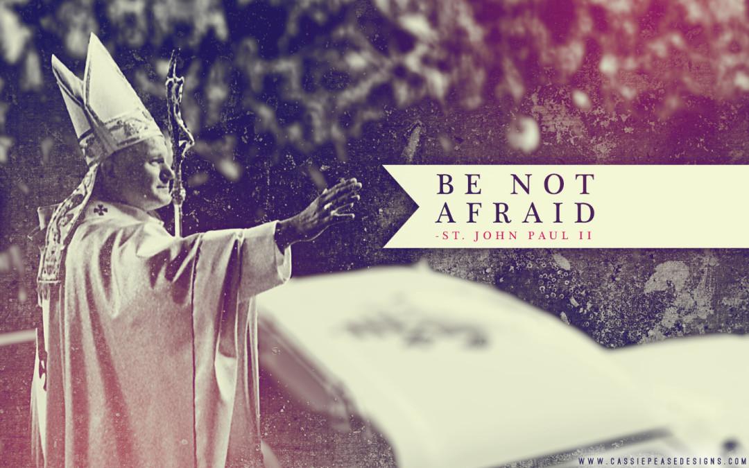 "JPII ""Be Not Afraid"" Desktop Wallpaper"