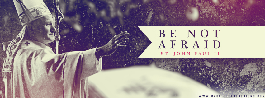 "JPII ""Be Not Afraid!"" Coverphoto"