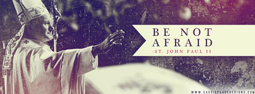 """JPII """"Be Not Afraid!"""" Coverphoto"""