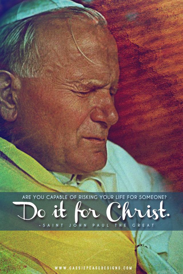 """St. JPII """"Do it for Christ!"""" Mobile Wallpaper"""