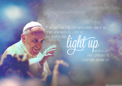 "Pope Francis ""Light Up"" Desktop Wallpaper"