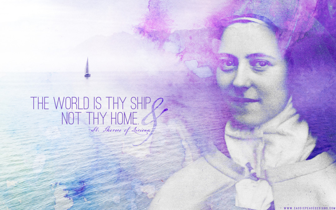 "St. Therese of Lisieux ""The world is thy ship"" Desktop Wallpaper"