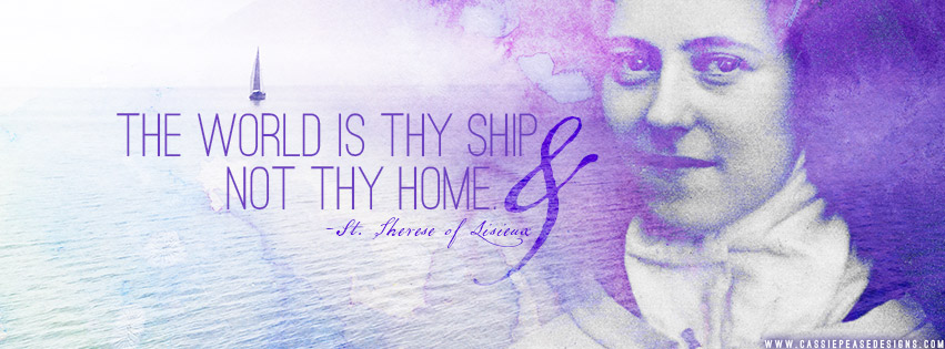 "St. Therese of Lisieux ""The world is thy ship"" Coverphoto"
