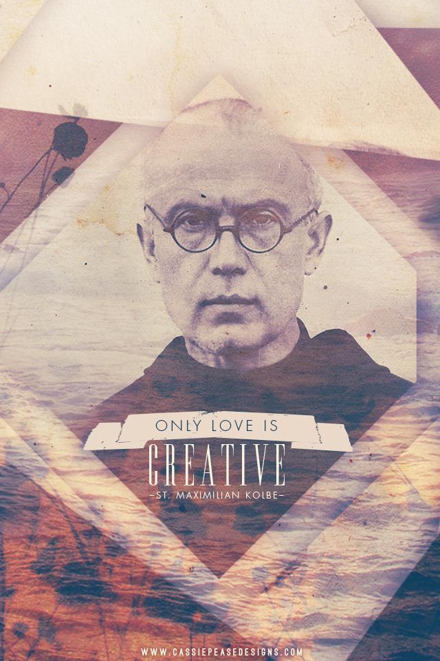 "St. Maximilian Kolbe ""LOVE is CREATIVE"" Mobile Wallpaper"