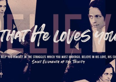 "St. Elizabeth of the Trinity ""Believe that He loves you."" Coverphoto"