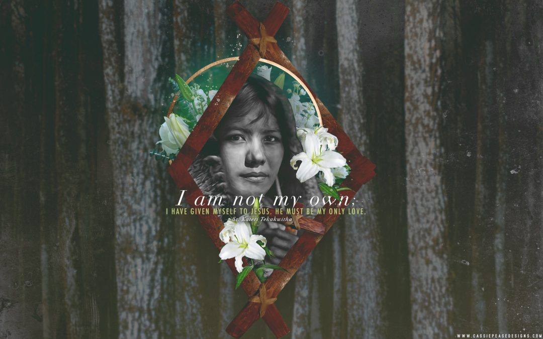 "St. Kateri Tekakwitha ""My Only Love"" Desktop Wallpaper"